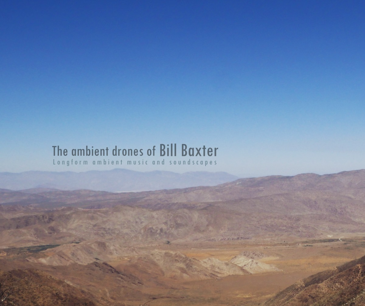 The ambient drones of Bill Baxter - Longform ambient music